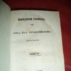 Alte Bücher - REVOLUCION FRANCESA. M. A. THIERS. NUEVA EDICION. TOMO IV. EDITOR: D. F. DE P. MELLADO. MADRID. 1845 - 39472220