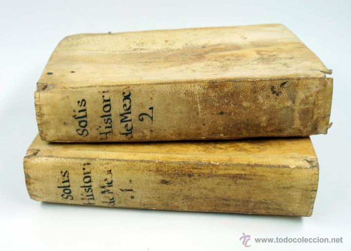HISTORIA DE LA CONQUISTA DE MEXICO, ANTONIO DE SOLIS 2 TOMOS, PIFERRER ED, 1771. MAPAS Y GRABADOS (Libros antiguos (hasta 1936), raros y curiosos - Historia Antigua)
