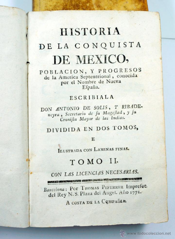 Libros antiguos: Historia de la conquista de Mexico, Antonio de Solis 2 tomos, piferrer ed, 1771. mapas y grabados - Foto 4 - 161752784