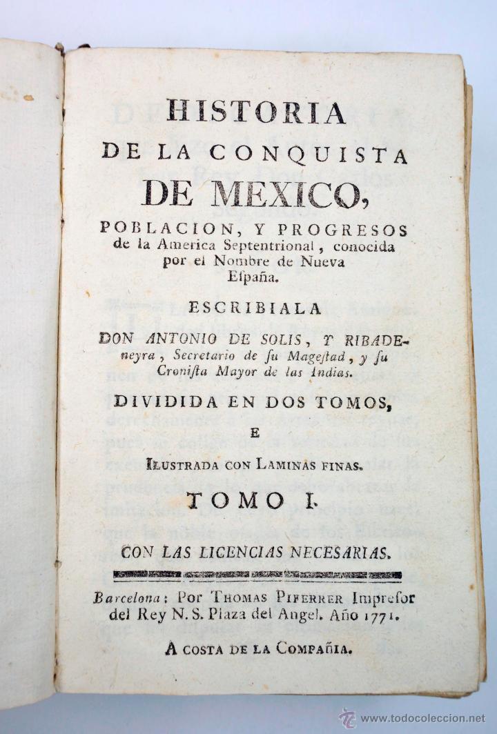 Libros antiguos: Historia de la conquista de Mexico, Antonio de Solis 2 tomos, piferrer ed, 1771. mapas y grabados - Foto 8 - 161752784
