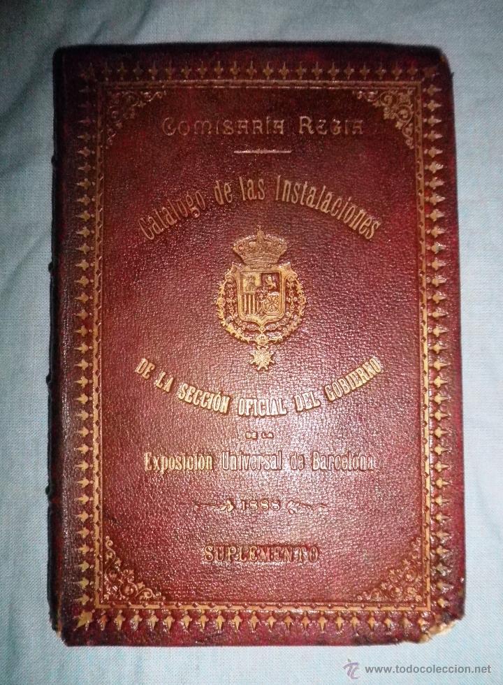 Libros antiguos: CATALOGO COMISARIA REGIA DEL GOBIERNO - EXPOSICION UNIVERSAL 1888 - MUY RARO.EN PLENA PIEL. - Foto 2 - 39617548