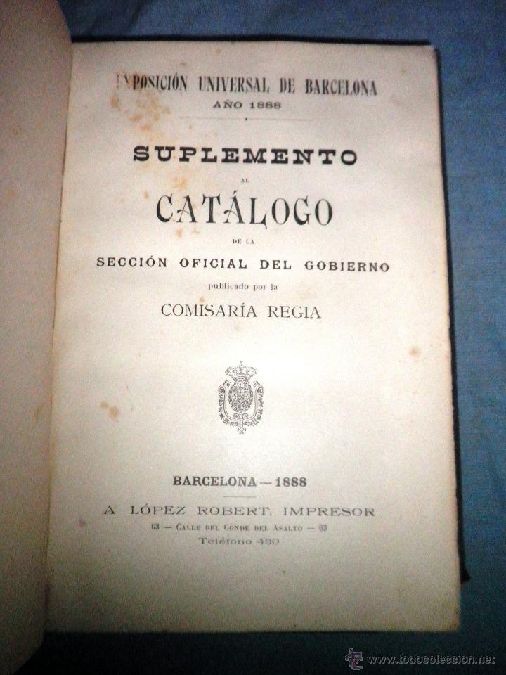 Libros antiguos: CATALOGO COMISARIA REGIA DEL GOBIERNO - EXPOSICION UNIVERSAL 1888 - MUY RARO.EN PLENA PIEL. - Foto 3 - 39617548