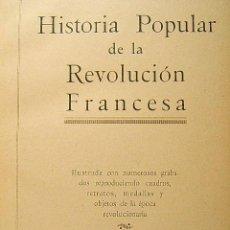 Libros antiguos: HISTORIA POPULAR DE LA REVOLUCION FRANCESA-OBRA COMPLETA-GRABADOS-LUIS XIV-XV-XVI-1931-1ªEDICION ESP. Lote 39628701