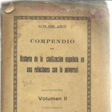 Libros antiguos: COMPENDIO DE HISTORIA DE LA CIVILIZACIÓN ESPAÑOLA. TOMO II. LUIS DEL ARCO. SUC TORRES & VIRGILI.1926. Lote 39872473