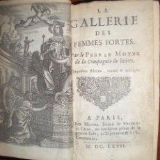 Libros antiguos: AÑO 1667. LA GALLERIE DES FEMMES FORTES. BIOGRAFÍAS DE MUJERES CÉLEBRES. 15 GRABADOS AL COBRE.. Lote 39990722