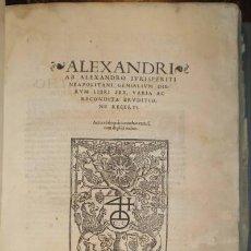 Alte Bücher - ALEXANDRI AB ALEXANDRO IURISPERITI NEAPOLITANI GENIALIUM DIERUM LIBRI SEX. 1539 - 40017964