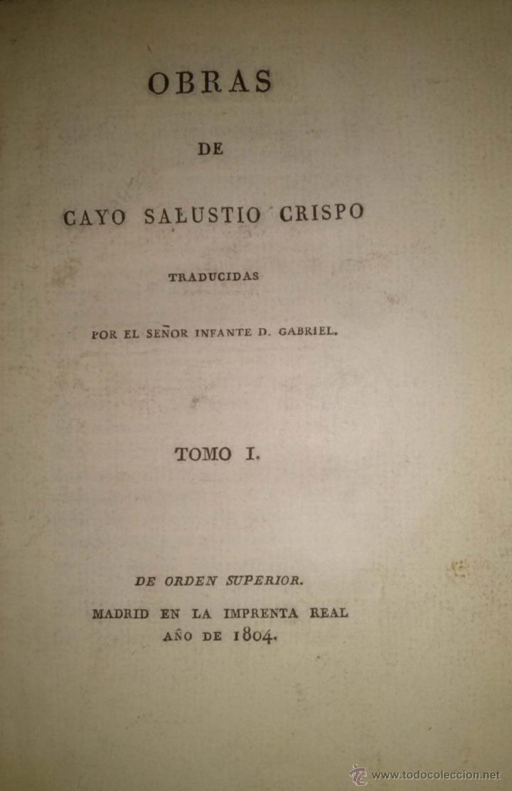 OBRAS DE CAYO SALUSTIO CRISPO. TRADUCCIÓN DE SEÑOR INFANTE D. GABRIEL. DOS TOMOS COMPLETO 1804 (Libros antiguos (hasta 1936), raros y curiosos - Historia Antigua)