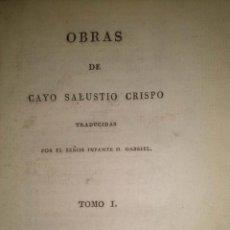 Libros antiguos: OBRAS DE CAYO SALUSTIO CRISPO. TRADUCCIÓN DE SEÑOR INFANTE D. GABRIEL. DOS TOMOS COMPLETO 1804. Lote 40019148
