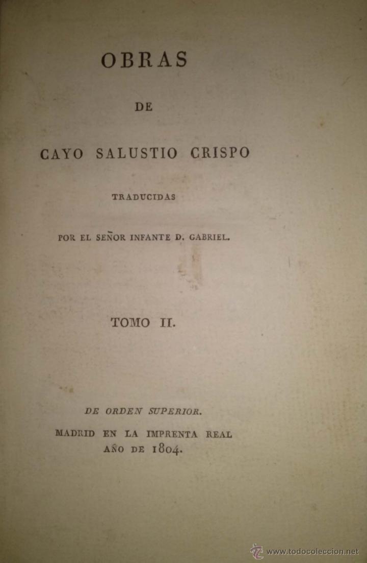Libros antiguos: OBRAS DE CAYO SALUSTIO CRISPO. TRADUCCIÓN DE SEÑOR INFANTE D. GABRIEL. DOS TOMOS COMPLETO 1804 - Foto 5 - 40019148