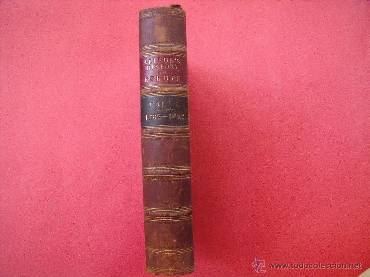 Libros antiguos: ARCHIBALD ALISON.-HISTORIA DE EUROPA.-EXCEPCIONAL OBRA Y RARA VEZ ENCONTRADA CON EL ATLAS.-AÑO 1875 - Foto 3 - 40161079