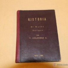 Libros antiguos: HISTORIA DEL MUNDO ANTIGUO.VIRGILIO COLCHERO ARRUBARRENA.AÑO1935.. Lote 40166113