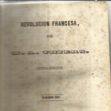 Libros antiguos: REVOLUCIÓN FRANCESA. H.A. THIERS. TOMO III. EDITOR D.F. MELLADO. MADRID. 1845. Lote 40201789