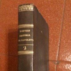 Libros antiguos: HISTORIA DE NAPOLEON - TOMO II - NORVINS - IMPRENTA DE LA VIUDA E HIJOS DE GORCHIS - 1835. Lote 40209225