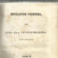 Libros antiguos: REVOLUCIÓN FRANCESA. M.A. THIERS. TOMO II. D.F. FR P. MELLADO. MADRID. 1845. Lote 40223353