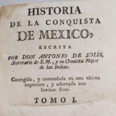 Libros antiguos: *** HISTORIA DE LA CONQUISTA DE MÉXICO, 1789 TRES TOMOS POR D. ANTONIO DE SOLIS ***. Lote 40350256
