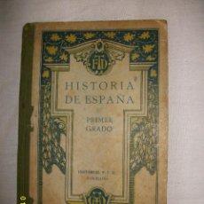 Libros antiguos: HISTORIA DE ESPAÑA PRIMER GRADO F. T. D 1924. Lote 40391347