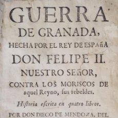 Libros antiguos: *** 1766 GUERRA DE GRANADA HECHA POR EL REY FELIPE II CONTRA LOS MORISCOS, DIEGO DE MENDOZA ***. Lote 40436855