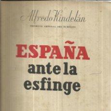 Libros antiguos: ESPAÑA ANTE LA ESFINGE. ALFREDO KINDELÁN. EDITORIAL PLUS ULTRA. MADRID. ANTIGUO. Lote 40592053