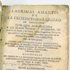 Libros antiguos: LÁGRIMAS AMANTES DE LA EXCELENTISIMA CIUDAD DE BARCELONA A CARLOS II, IVAN PABLO MARTI ED, AÑO 1701. Lote 40799906