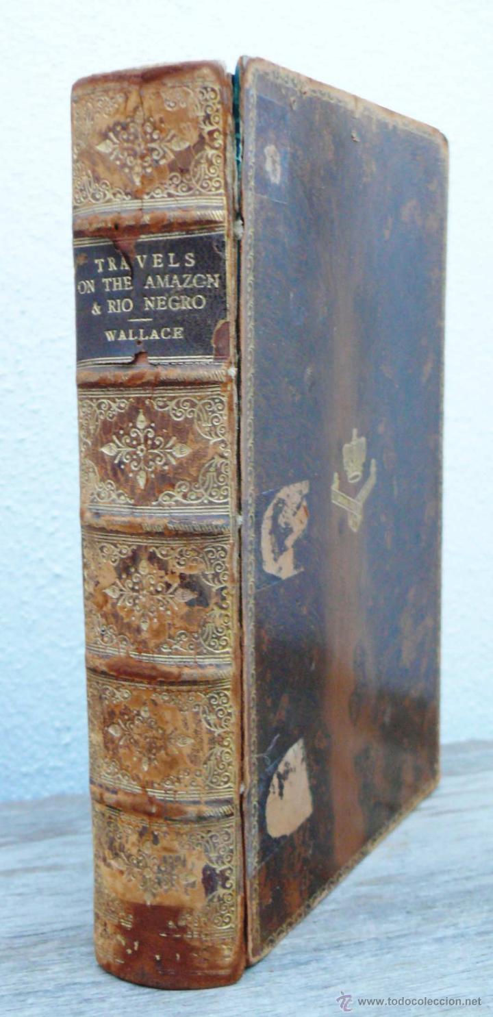 LIBRO ANTIGUO MUY RARO 1890 WALLACE TRAVELS ON THE AMAZON & RIO NEGRO (Libros antiguos (hasta 1936), raros y curiosos - Historia Antigua)