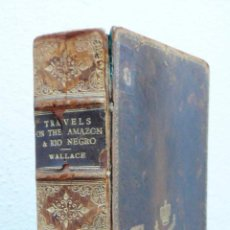 Libros antiguos: LIBRO ANTIGUO MUY RARO 1890 WALLACE TRAVELS ON THE AMAZON & RIO NEGRO . Lote 41079842