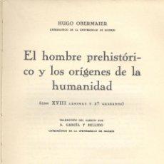 Libros antiguos: HUGO OBERMAIER. EL HOMBRE PREHISTÓRICO Y LOS ORÍGENES DE LA HUMANIDAD. MADRID, 1932. Lote 29007179