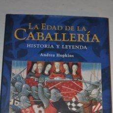 Libros antiguos: LA EDAD DE LA CABALLERÍA. HISTORIA Y LEYENDA. ANDREA HOPKINS RM64725. Lote 41567535