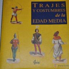 Libros antiguos: TRAJES Y COSTUMBRES DE LA EDAD MEDIA. RM64726. Lote 41567578
