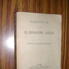 Alte Bücher - CASTILLA ANTE EL SEPARATISMO CATALÁN. BENITO MARIANO. ED REUS. AÑO 1921. L10572. - 41593172