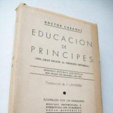 Libros antiguos: EDUCACIÓN DE PRINCIPES DEL GRAN DELFIN AL PRINCIPE IMPERIAL-DOCTOR CABANES-S/F-EDICIÓN LUTECIA. Lote 41600888