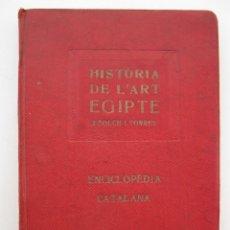 Libros antiguos: HISTÒRIA DE L'ART EGIPTE - J. FOLCH I TORRES - ENCICLOPÈDIA CATALANA - VOL. XXII - EN CATALÁN.. Lote 42244779