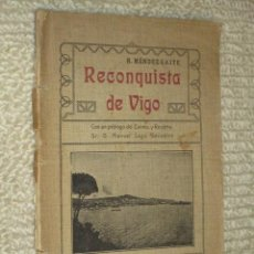 Libros antiguos: RECONQUISTA DE VIGO, POR R. MÉNDEZ GAITE. 1918 GALICIA, GUERRA DE LA INDEPENDENCIA, RARO. Lote 42310255