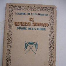 Alte Bücher - EL GENERAL SERRANO, DUQUE DE LA TORRE, MARQUES DE VILLA-URRUTIA,1929 - 42361869