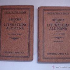 Libros antiguos: COLECCIÓN LABOR HISTORIA DE LA LITERATURA ALEMANA TOMO I Y II. Lote 42505272