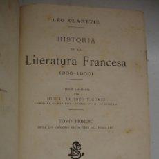 Libros antiguos: HISTORIA DE LA LITERATURA FRANCESA (900-1900) / VERSIÓN CASTELLANA POR MIGUEL DE TORO Y GÓMEZ -1908. Lote 42512884