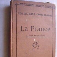 Libros antiguos: LA FRANCE. VIDAL DE LA BLACHE, P Y CAMENA D´ALMEIDA, P. 1905. Lote 42552643