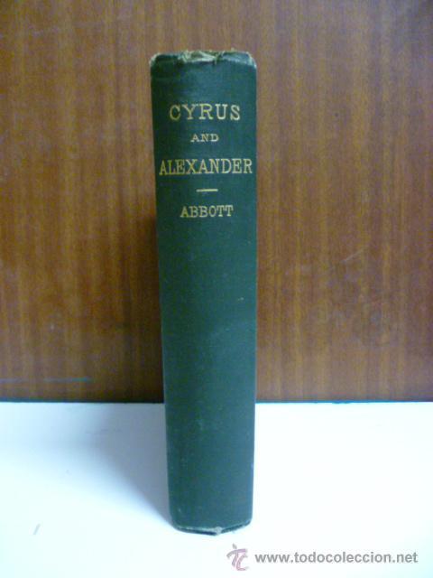CYRUS AND ALEXANDER - ABBOTT - 1880 - PRECIOSOS GRABADOS.(EN INGLES - VER FOTOS) (Libros antiguos (hasta 1936), raros y curiosos - Historia Antigua)