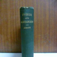 Libros antiguos: CYRUS AND ALEXANDER - ABBOTT - 1880 - PRECIOSOS GRABADOS.(EN INGLES - VER FOTOS). Lote 42680815