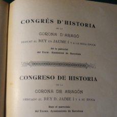 Libros antiguos: CONGRESO DE HISTORIA DE LA CORONA DE ARAGON - JAIME I . BARCELONA 1909 - PRIMERA PARTE -. Lote 42774669