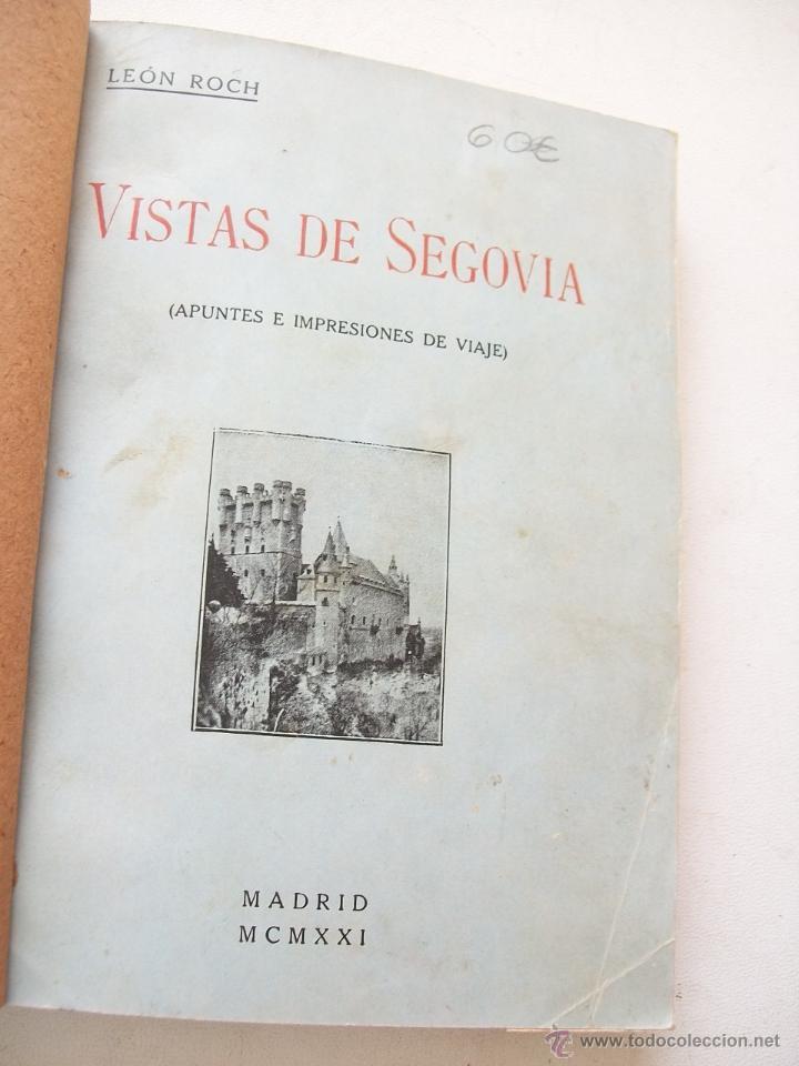 VISTAS DE SEGOVIA, APUNTES E IMPRESIONES DE VIAJE-LEÓN ROCH-MADRID, MCMXXI (Libros antiguos (hasta 1936), raros y curiosos - Historia Antigua)
