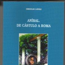 Libros antiguos: LIBRO ANIBAL,DE CÁSTULO A ROMA OBDULIO LÓPEZ,210 PAG.HISTORIA,CARTAGO,CARTAGINES. UNICO PARA VENTA.E. Lote 177714424