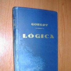 Libros antiguos: GOBLOT. LÓGICA. EDITORIAL POBLET. AÑO 1929. L10794.. Lote 43257476