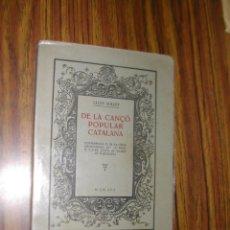 Libros antiguos: DE LA CANÇO POPULAR CATALANA. LLUIS MILLET. AÑO 1915. L10808.. Lote 43750302