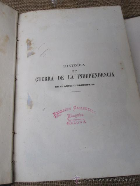 Libros antiguos: HISTORIA DE LA GUERRA DE LA INDEPENDENCIA EN EL ANTIGUO PRINCIPADO. TOMOS I-II - ROCA Y CORNET 1861 - Foto 5 - 43884226