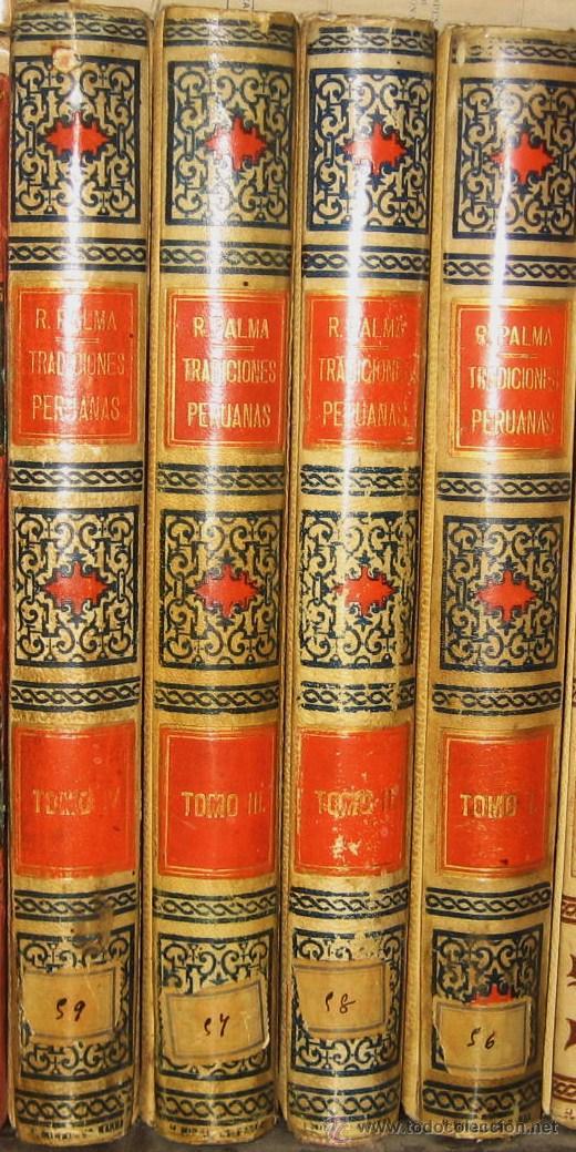 TRADICIONES PERUANAS - RICARDO DEPALMA - 4 TOMOS (Libros antiguos (hasta 1936), raros y curiosos - Historia Antigua)