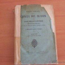 Libros antiguos: TRATADO COMPLETO DE LA CIENCIA DEL BLASON. SEGUNDA EDICION AUMENTADA 1890 (LB13). Lote 43963228