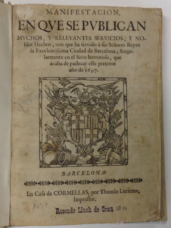 MANIFESTACION, EN QUE SE PUBLICAN MUCHOS RELEVANTES SERVICIOS Y NOBLES HECHOS, CIUDAD DE BARCELONA. (Libros antiguos (hasta 1936), raros y curiosos - Historia Antigua)