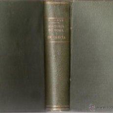 Libros antiguos: LA HISTORIA DE ROMA Y LA HISTORIA DE GRECIA, CONTADAS A LA JUVENTUD.. Lote 44007706