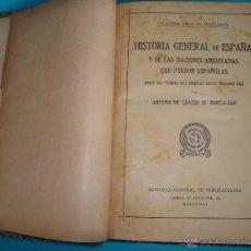 Libros antiguos: HISTORIA GENERAL DE ESPAÑA COLECCION ILUSTRADA ANTONIO CÁRCER DE MONTALVAN, SGP BARCELONA. Lote 44018065