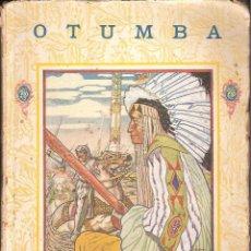 Libros antiguos: LIBRO -OTUMBA- DE ANTONIO SOLIS RIVADENEIRA EDITORIAL F.T.D. AÑO 1926. Lote 44027953